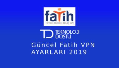 Güncel Fatih VPN Ayarları Yasakları Kaldırın – [2020]