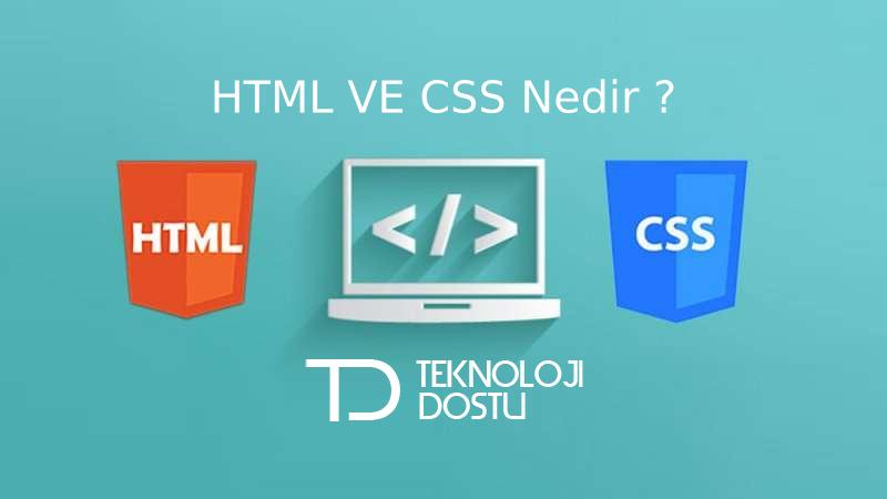 HTML ve CSS Nedir ?