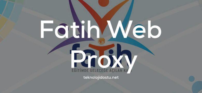 Fatih Web Proxy Akıllı Tahta Engel Kaldırma [2020] – [Çalışıyor]