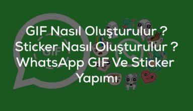 GIF Nasıl Yapılır ? WhatsApp GIF ve Sticker Yapımı
