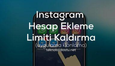 Instagram Hesap Ekleme Limiti Nasıl Kaldırılır ?