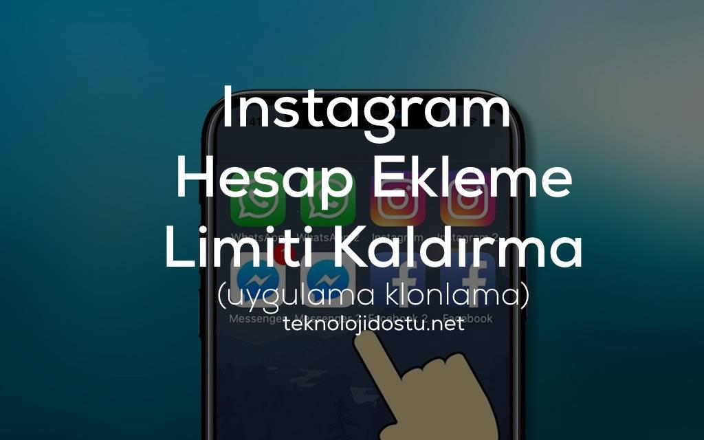 Instagram hesap ekleme limiti