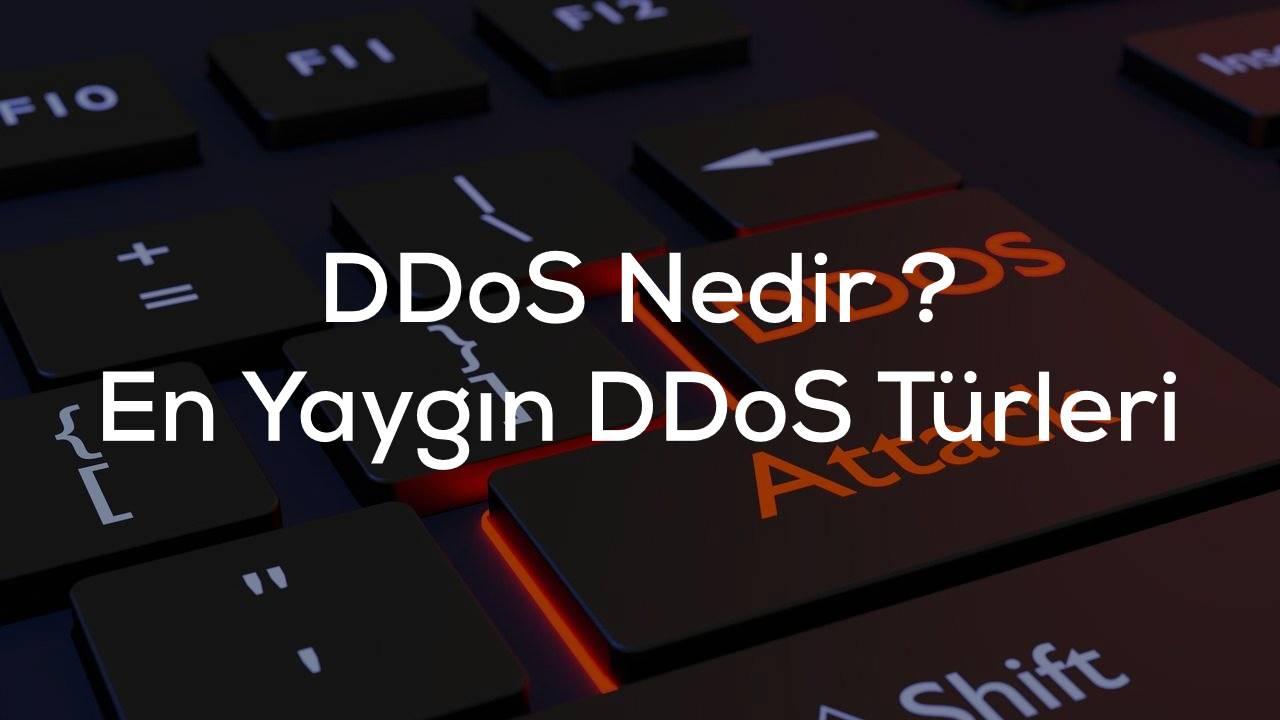 DDoS Nedir ? Türleri