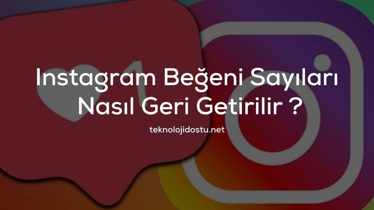 Instagram beğeni sayısını geri getirme