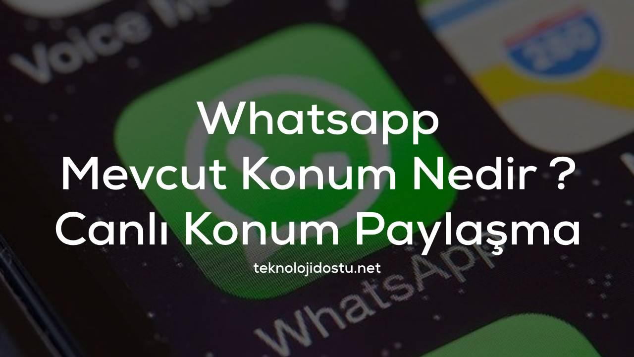 WhatsApp Canlı (Mevcut) Konum KAPAK