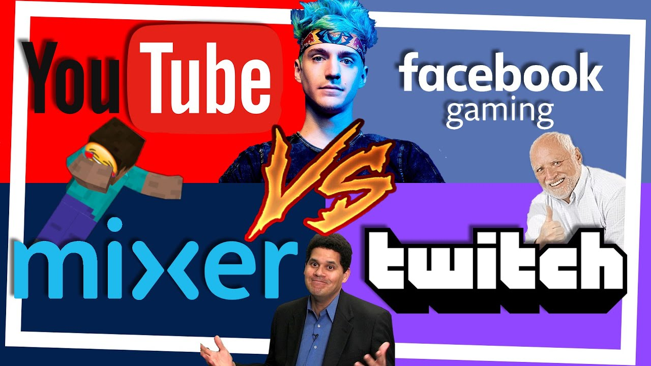 Twitch, Mixer, Facebook, YouTube